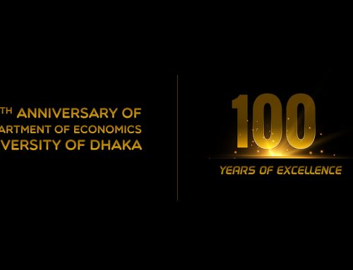 100th ANNIVERSARY OF DEPARTMENT OF ECONOMICS UNIVERSITY OF DHAKA